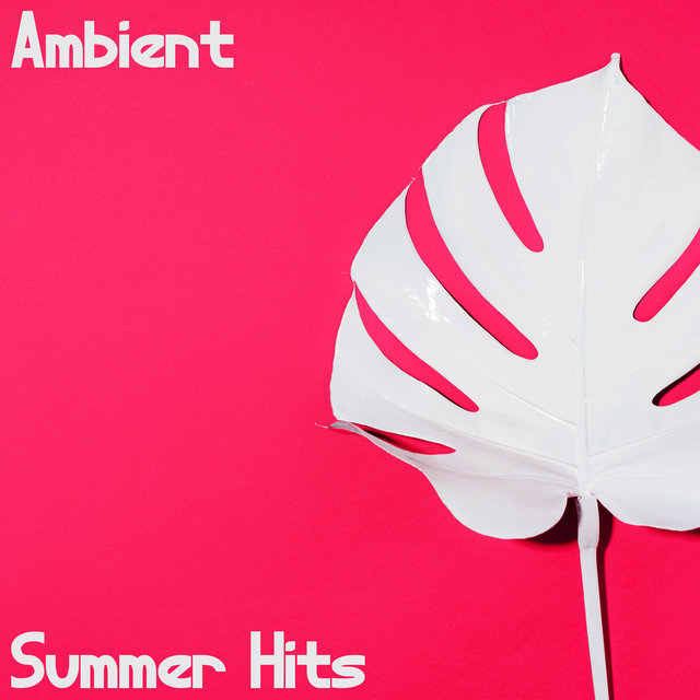 Ambient Summer Hits - Ultimate Sunset Beach Chill, People of Ibiza, Oasis, Wild Party, Positive Energy