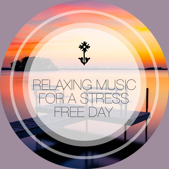 Relaxing Music for a Stress Free Day