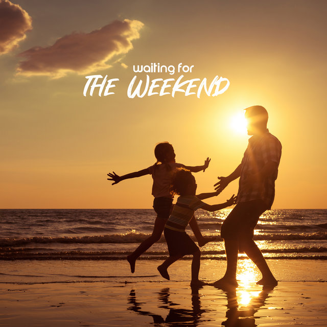 Waiting for the Weekend - Relaxing Jazz Melodies Perfect for Spending Time with Family and Playing Team Games