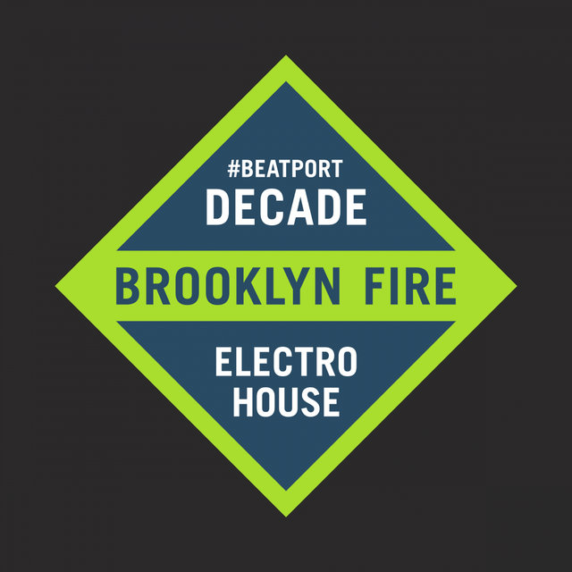 Brooklyn Fire #BeatportDecade Electro House