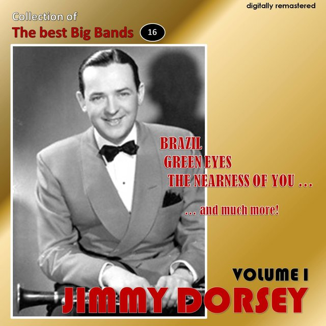Collection of the Best Big Bands - Jimmy Dorsey, Vol. 1 (Remastered)