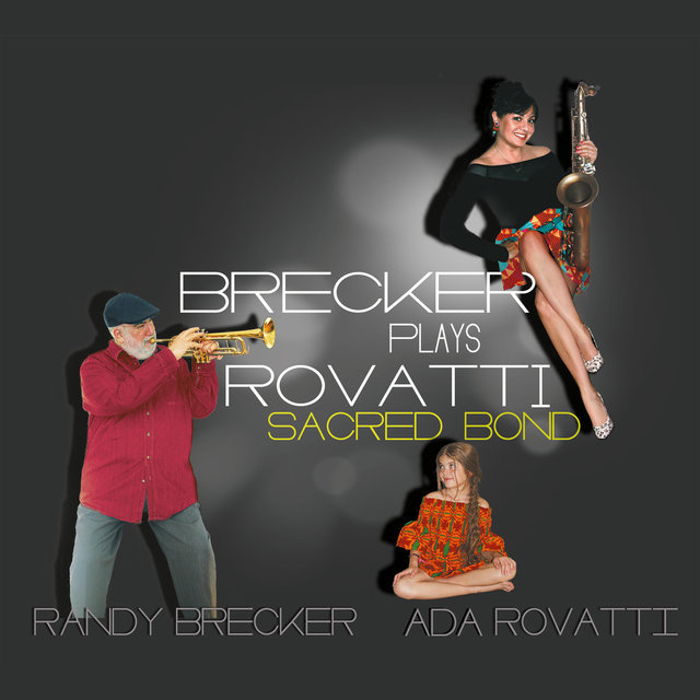 Brecker Plays Rovatti - Sacred Bond