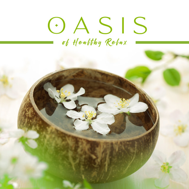 Oasis of Healthy Relax: New Age Mix 2019 for Spa, Massage, Peaceful Nature Series, Beauty Therapy
