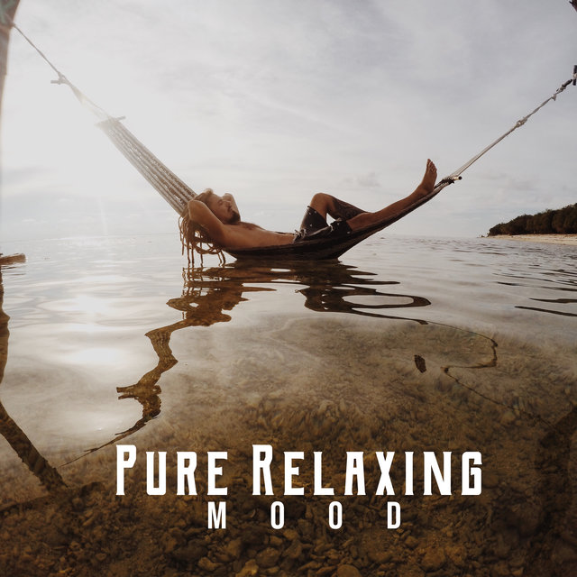 Pure Relaxing Mood – Nature Music for Healing Through Sound and Touch, Peace & Relaxation, Morning Breeze, Clear Your Mind, Deep Rest, Easy Listening New Age Music