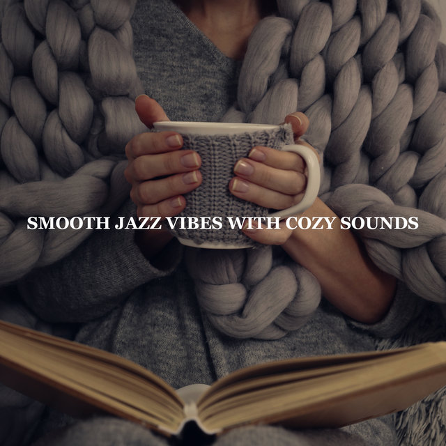 Smooth Jazz Vibes with Cozy Sounds