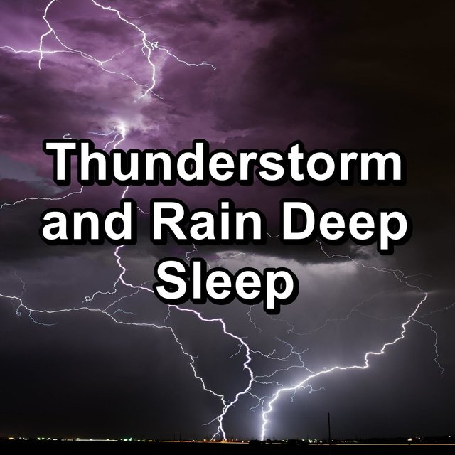 Thunderstorm and Rain Deep Sleep