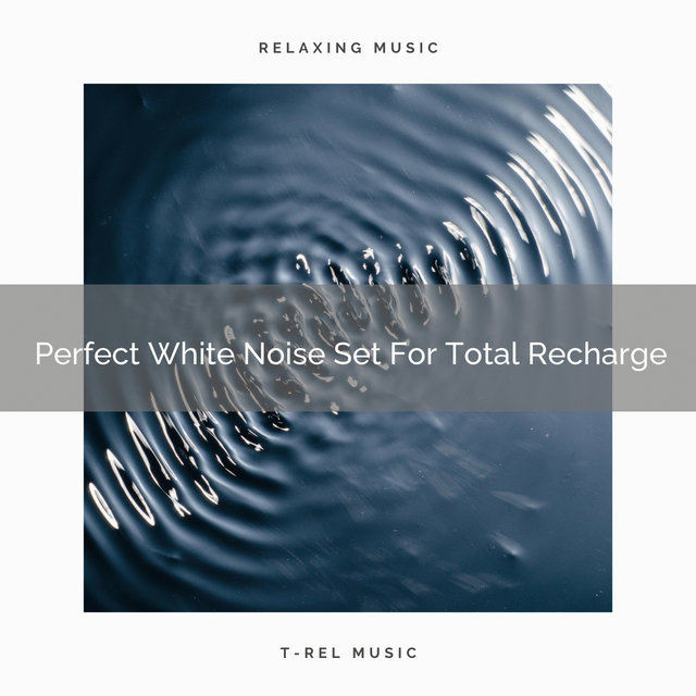 Perfect White Noise Set For Total Recharge