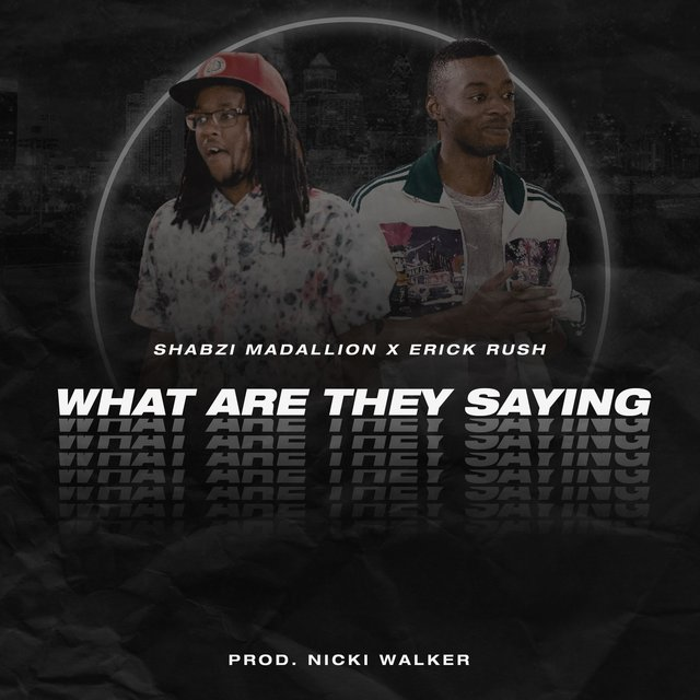 What Are They Saying (feat. Erick Rush)