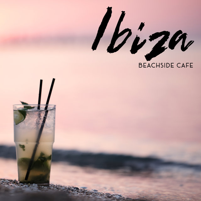 Ibiza Beachside Cafe: Lounge Background Music