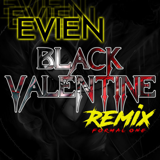 Black Valentine (Formal One Remix)