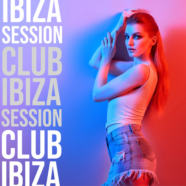Club Ibiza Session (Party & Dance)