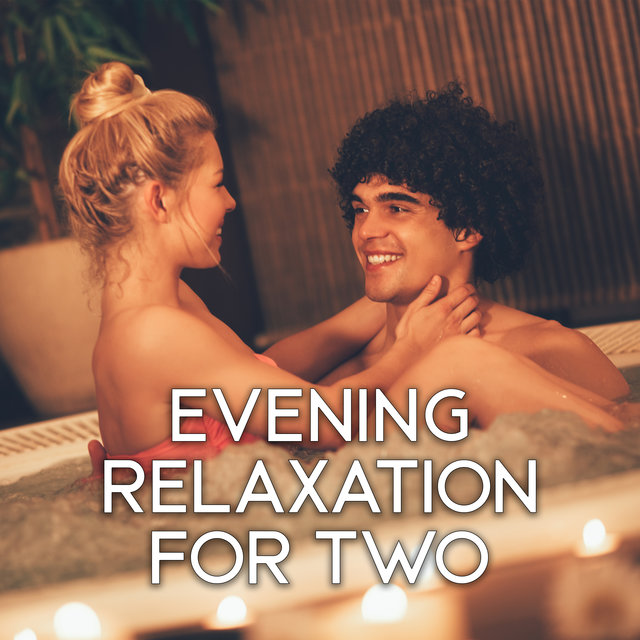 Evening Relaxation for Two - Rest with Your Partner at Home After a Hard Week at Work, Easy Listening Chilled Jazz, Dream Life, Sunday, Lazy, Total Comfort