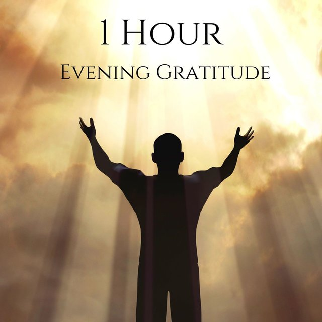 1 Hour Evening Gratitude: Night Meditation, End of Day Relaxation, Positive Affirmations Music