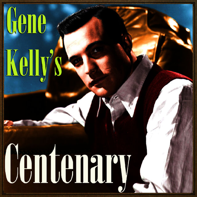 Gene Kelly's Centenary