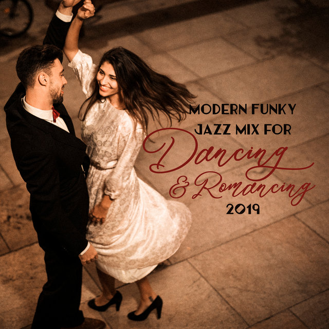 Modern Funky Jazz Mix for Dancing & Romancing 2019