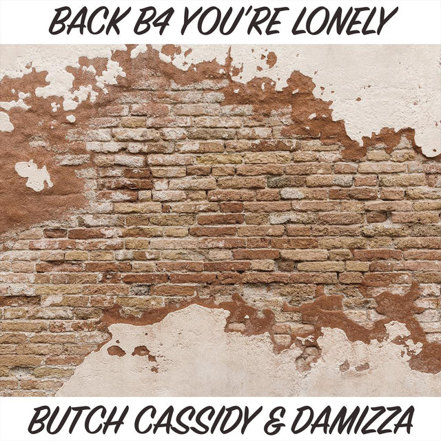 Back b4 you're Lonely