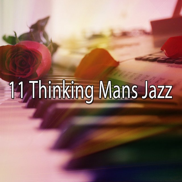 11 Thinking Mans Jazz