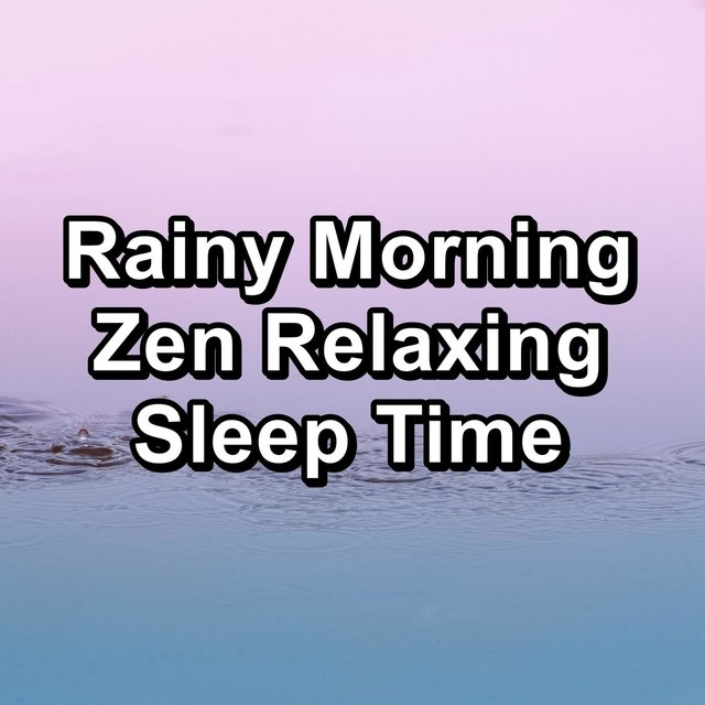 Rainy Morning Zen Relaxing Sleep Time