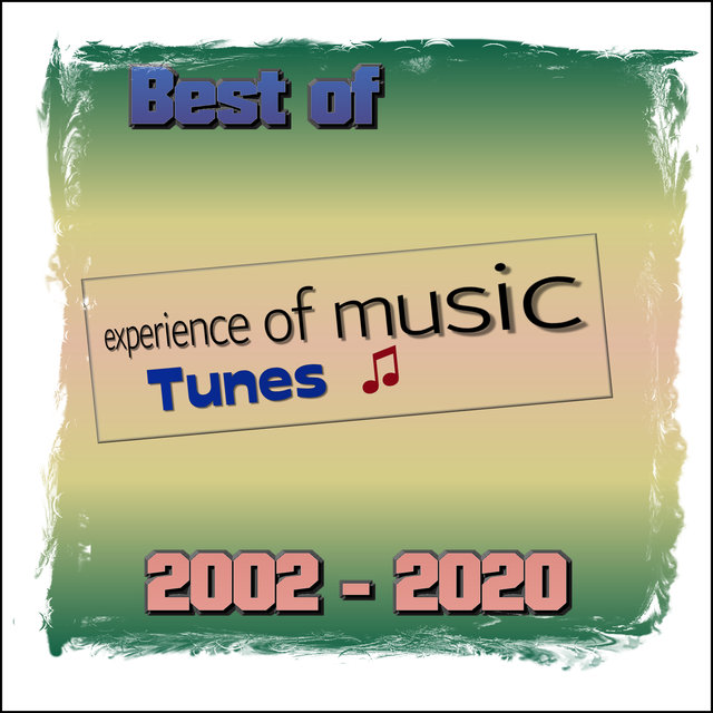 Best of Experience of Music Tunes 2002 - 2020
