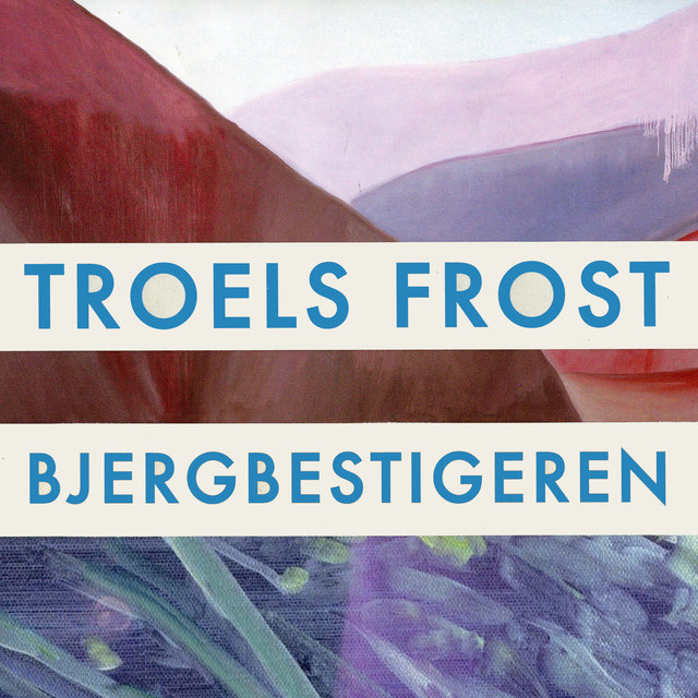 Cover art for album Bjergbestigeren by Troels Frost