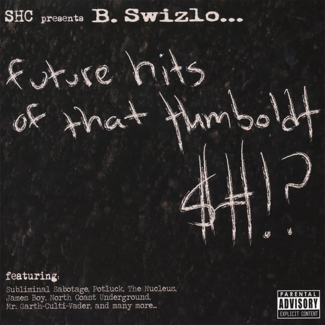 Future Hits of That Humboldt $#!?