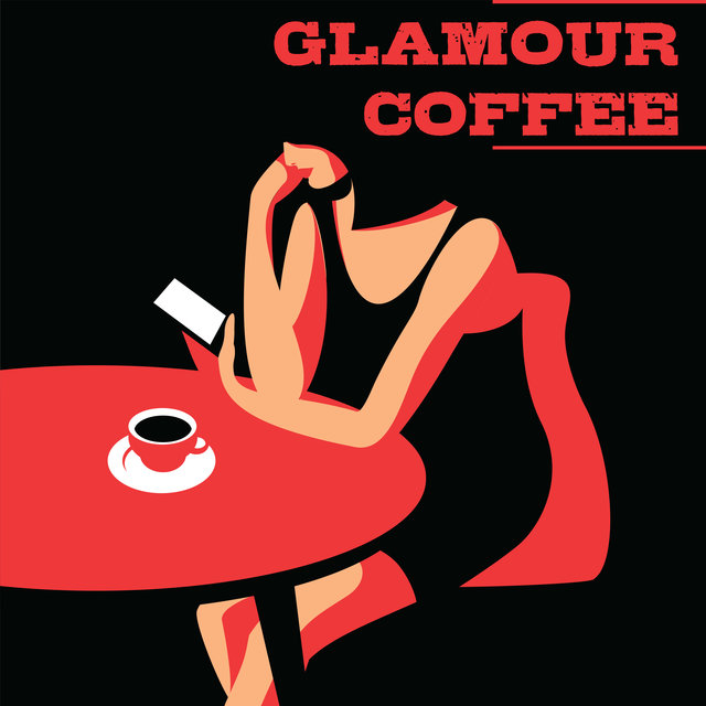 Glamour Coffee - Background Sounds of Jazz, Cafe Music, Good Mood, Feel the Happiness