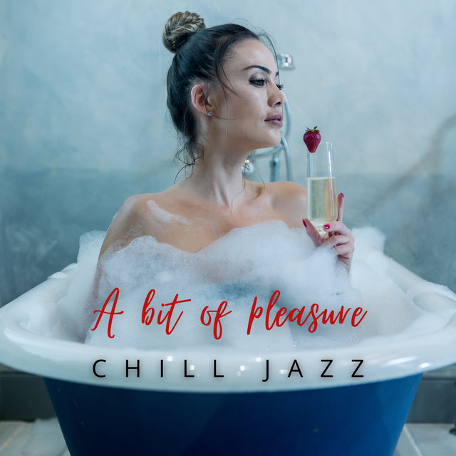 A Bit of Pleasure – Relaxing & Mellow Chill Jazz for the End of the Day, Pleasant Time, Jazz Music for Tired Mind & Body