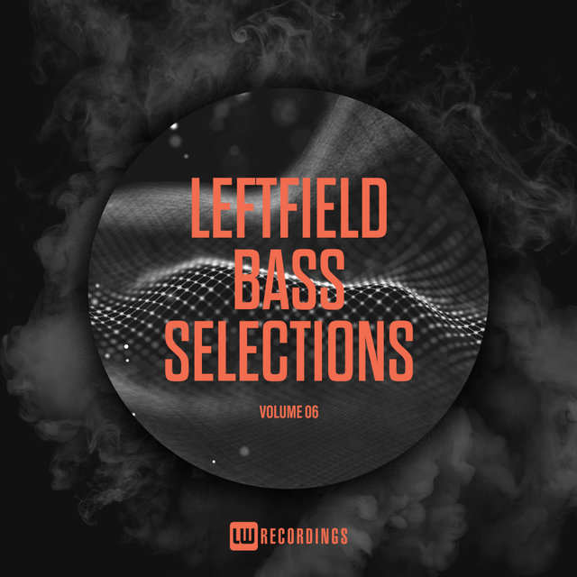 Leftfield Bass Selections, Vol. 06