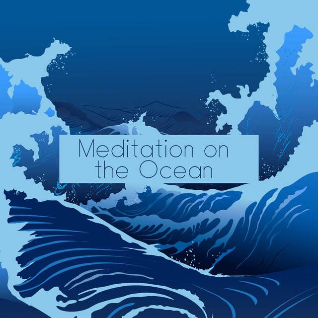 Meditation on the Ocean - Collection of Water Sounds That Soothe the Soul and Relax the Body, Mother Nature, Spiritual Healing, Mantra New Age