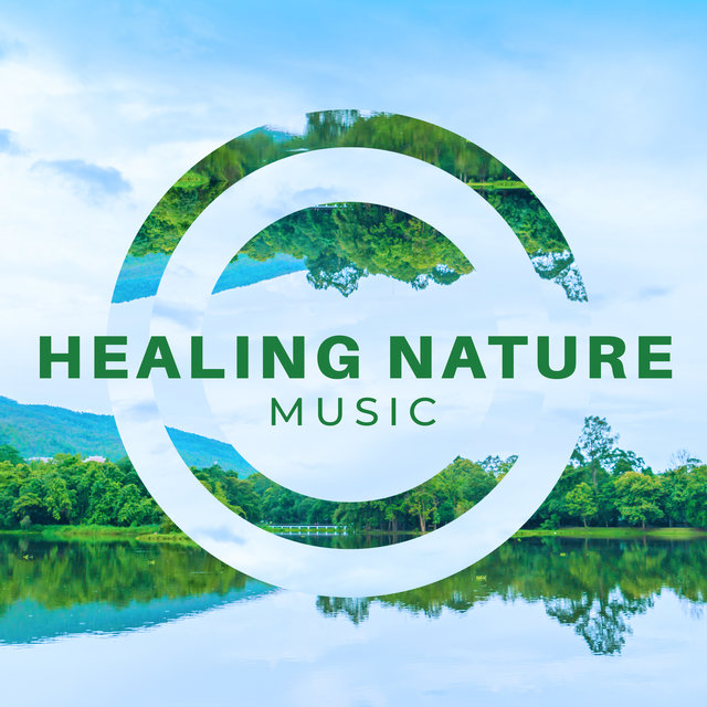 Healing Nature Music (Magical Sounds for Meditation Relaxation)