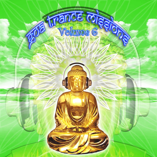 Goa Trance Missions v.6 (Best of Psy Techno, Hard Dance, Progressive Tech House Anthems)