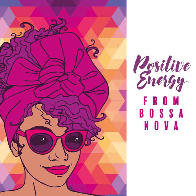 Positive Energy from Bossa Nova