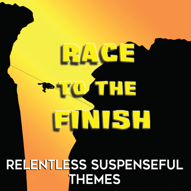 Race To the Finish: Relentless Suspenseful Themes