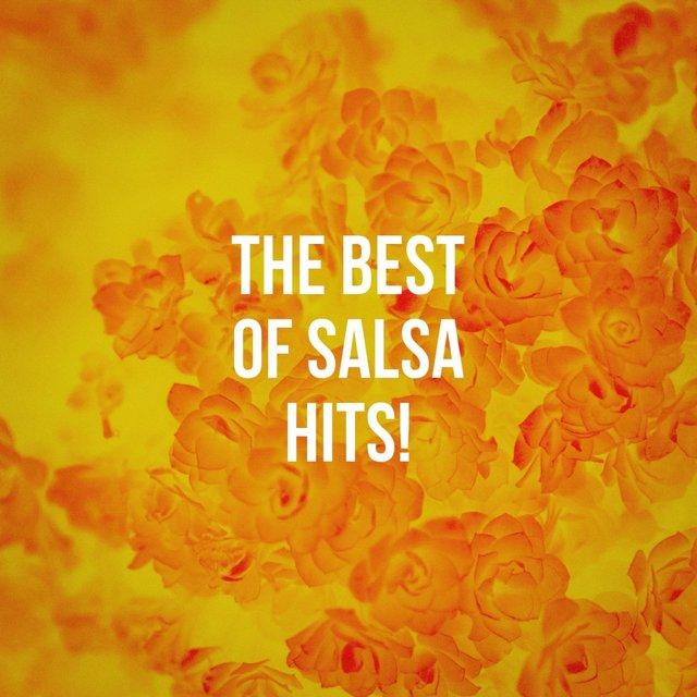 The Best Of Salsa Hits!