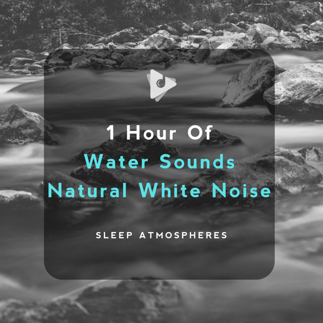 1 Hour of Water Sounds Natural White Noise