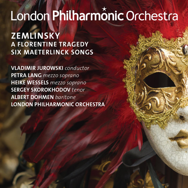 Zemlinsky: A Florentine Tragedy & Six Maesterlinck Songs