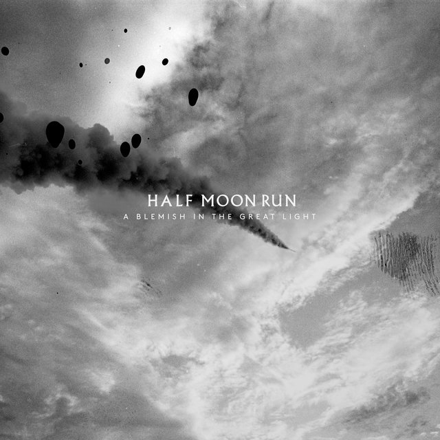 Cover art for album A Blemish in the Great Light by Half Moon Run
