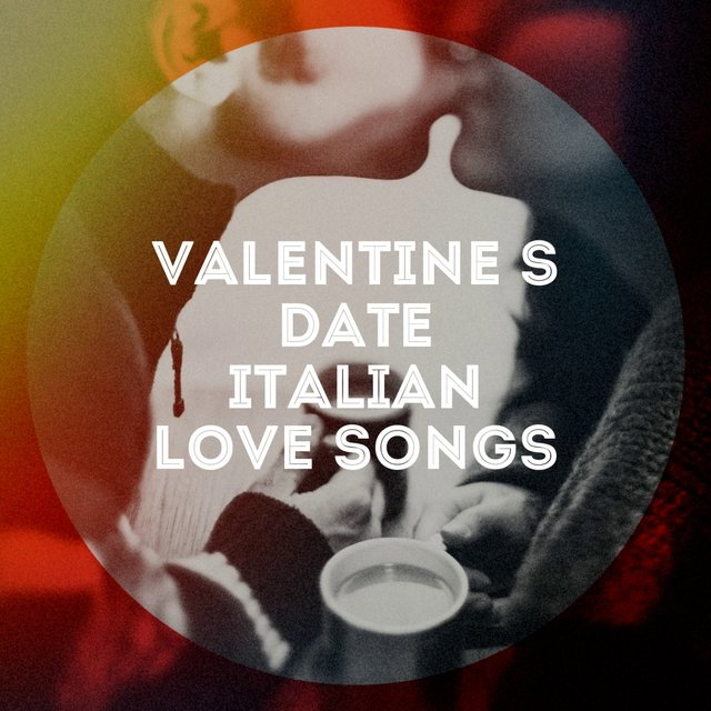 Valentine's date italian love songs