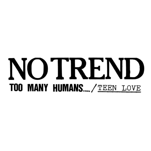 Too Many Humans/Teen Love