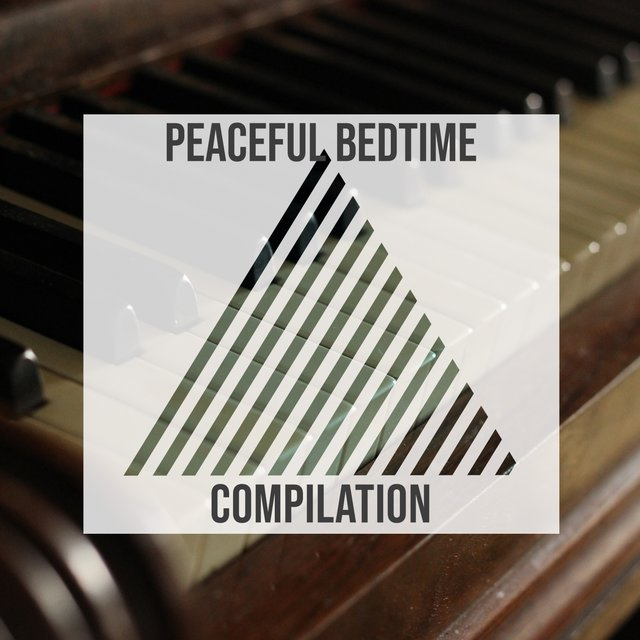 Peaceful Bedtime Piano Compilation