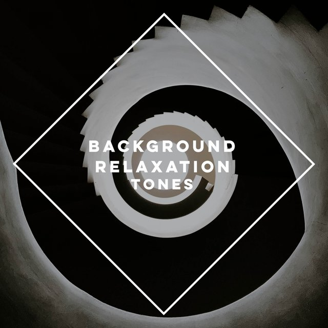 Background Relaxation Tones