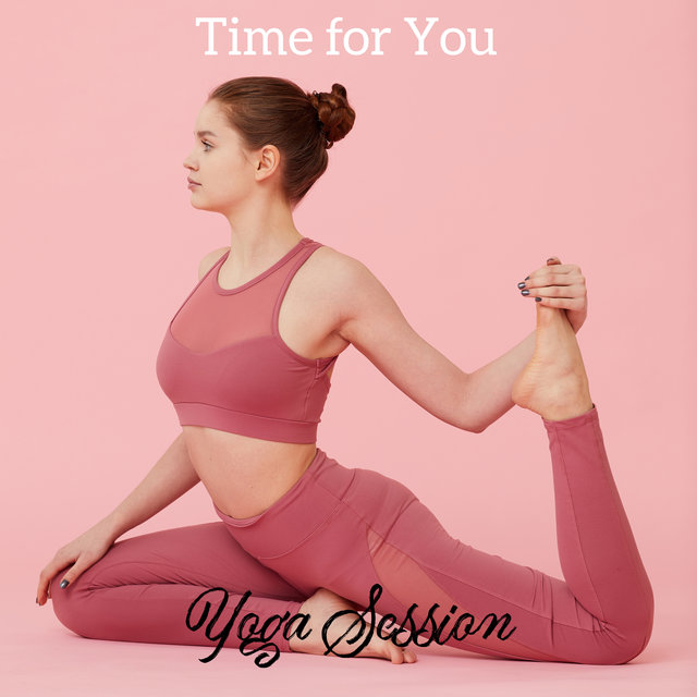 Time for You: Yoga Session - Soothing Sounds of Nature That Will Make Your Stretching and Meditation Training Successful, Simply Yoga, Reflections, Sun Salutation, Relax Therapy