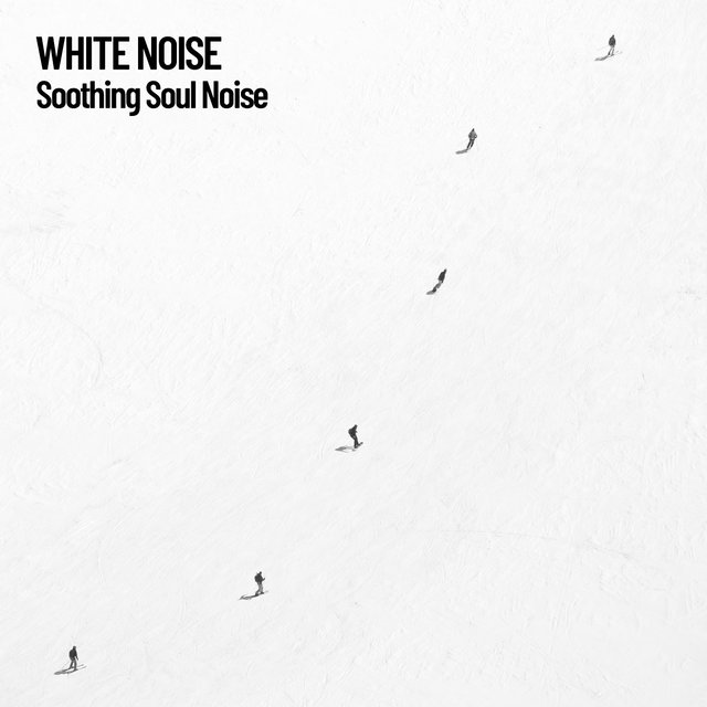 White Noise: Soothing Soul Noise