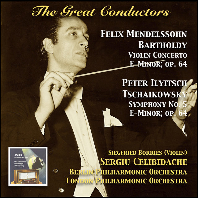 The Great Conductors: Sergiu Celibidache Conducts Mendelssohn-Bartholdy & Tschaikowsky
