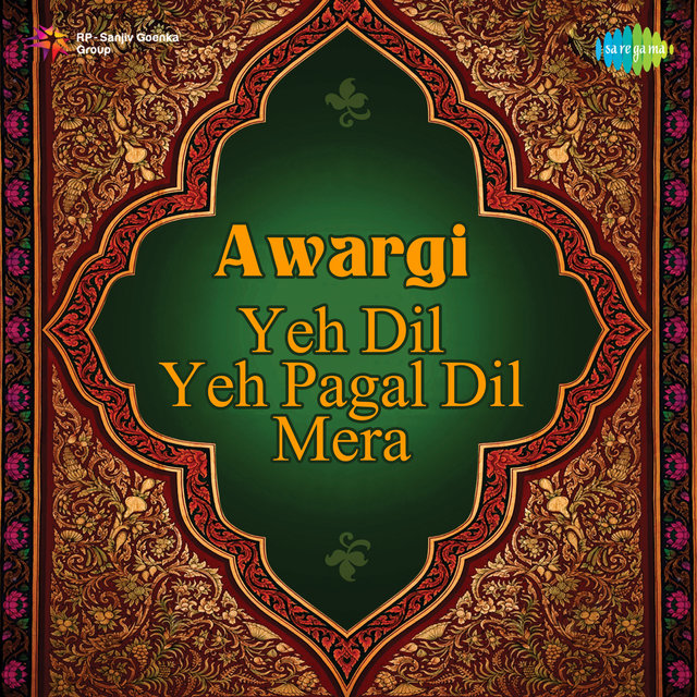 Awargi - Yeh Dil Yeh Pagal Dil Mera - Single