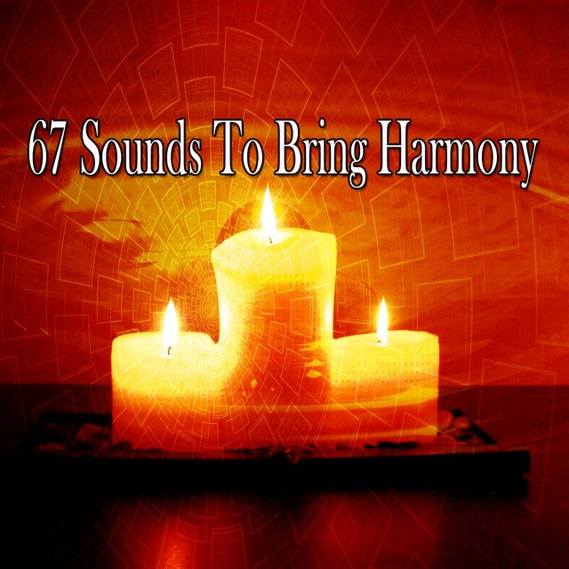 67 Sounds to Bring Harmony