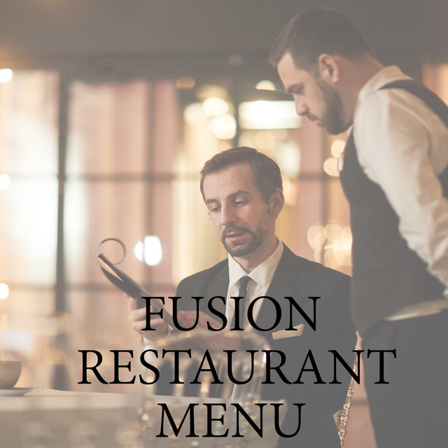 Fusion Restaurant Menu - Moody Sounds of Instrumental Jazz Music That Are Great to Listen to as a Background During a Unique Meal