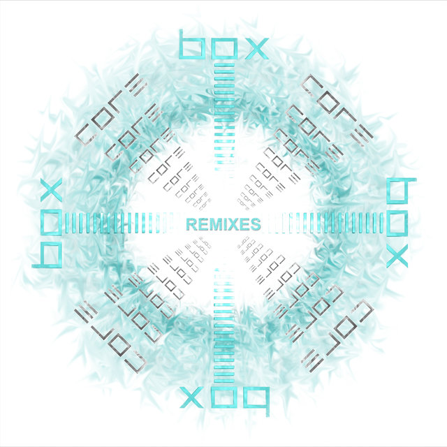 Box: Core Remixes EP