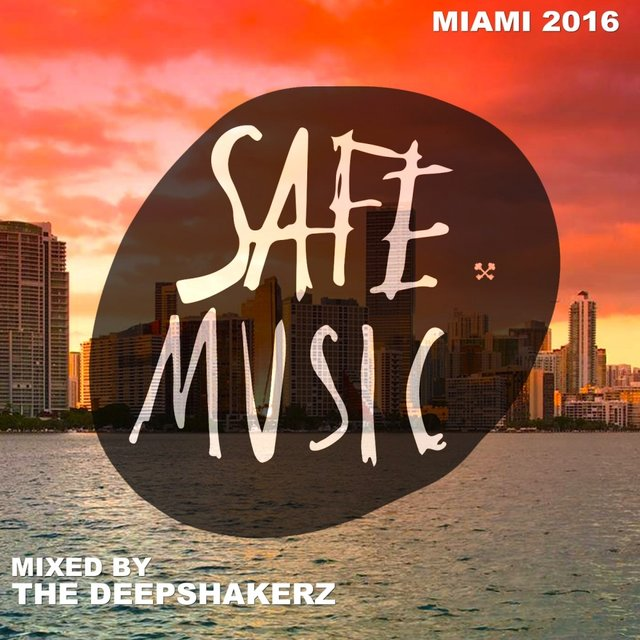 Safe Miami 2016 (Mixed By The Deepshakerz)
