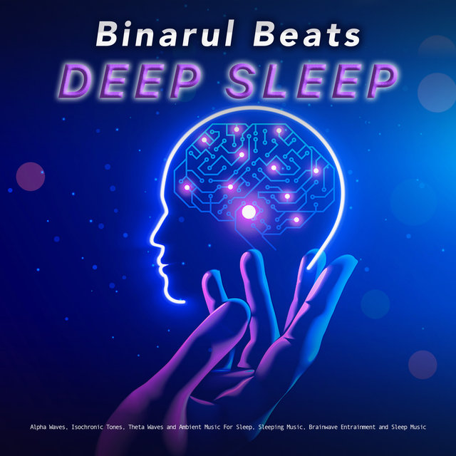 Binaural Beats Deep Sleep: Alpha Waves, Isochronic Tones, Theta Waves and Ambient Music For Sleep, Sleeping Music, Brainwave Entrainment and Sleep Music